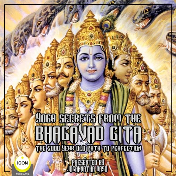 Yoga Secrets from the Bhagavad Gita: The 5,000-Year-Old Path to Perfection , Hörbuch, Digital, 1, 270min von Unknown