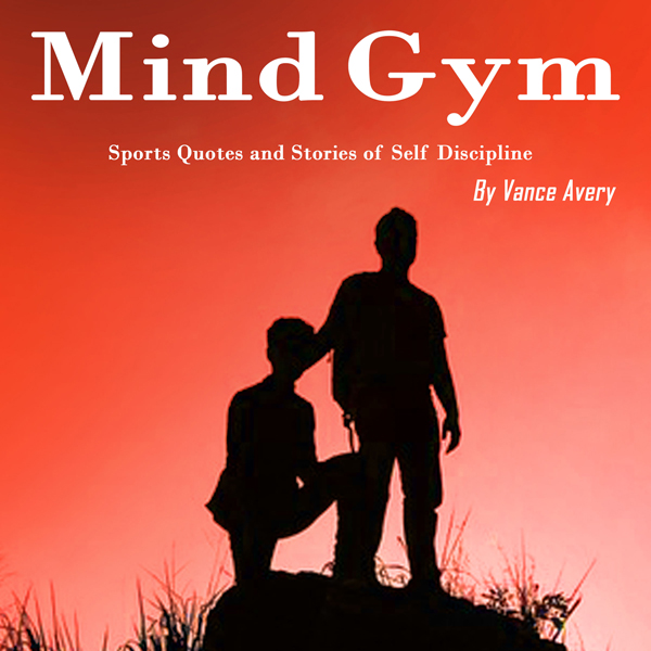Mind Gym: Sports Quotes and Stories of Self Discipline , Hörbuch, Digital, 1, 57min von Vance Avery