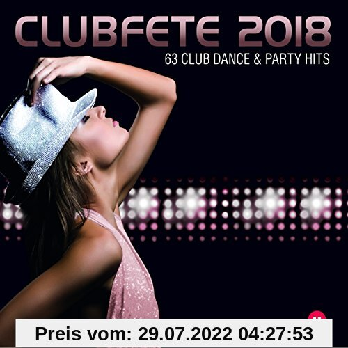 Clubfete 2018 (63 Club Dance & Party Hits) von Various