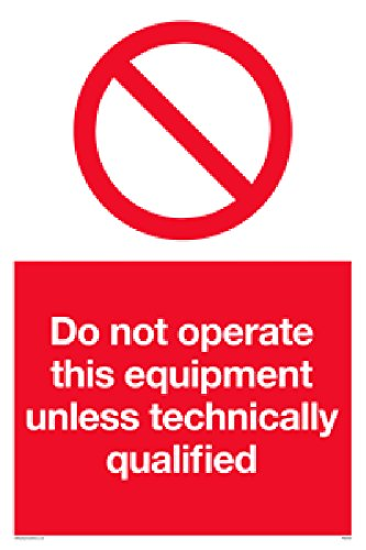 "Viking Signs PM5352-A1P-AC Schild""Do Not Operate This Equipment Unless Technically Qualifiziert"", Aluminiumverbundstoff, 800 mm H x 600 mm B von Viking Signs"