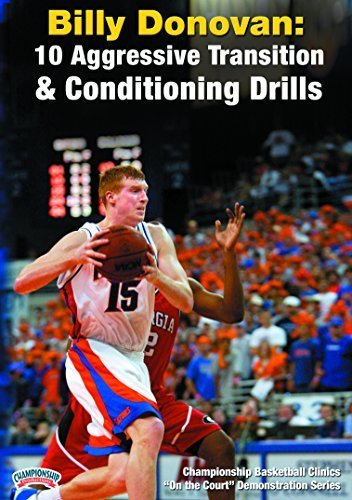 Billy Donovan: 10 Aggressive Transition & Conditioning Drills by Billy Donovan
