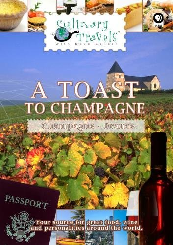 Culinary Travels A Toast to Champagne Champagne, France by Dave Eckert