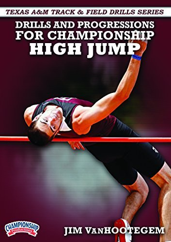 Texas A&M Track & Field Series - Drills and Progressions for Championship High Jump by Jim Van Hootegem